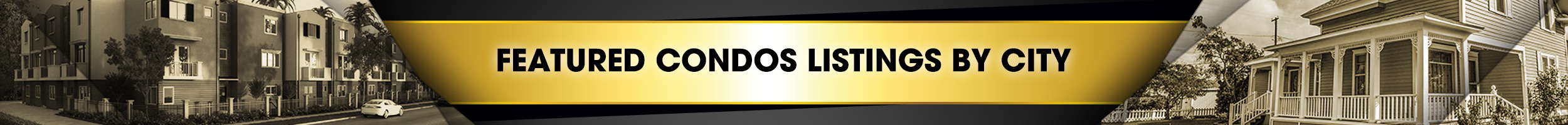 FEATURED CONDOS LISTINGS BY CITY